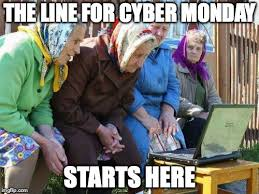 Cyber Monday Meme - the line starts here cyber monday know your meme
