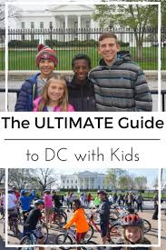 Things To Do In The Ultimate Family Guide The Ultimate Guide To Washington Dc With Things To Do In