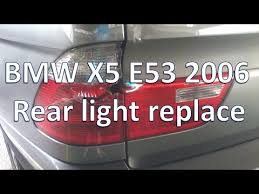 bmw x5 tail light removal bmw x5 e53 2006 rear light replace cambiar faros traseros youtube