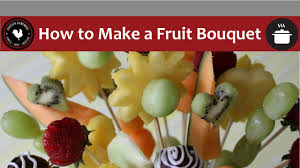 how to make a fruit bouquet how to make a fruit bouquet and easy
