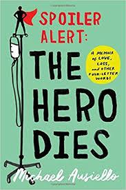 spoiler alert the hero dies a memoir of love loss and other
