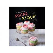 livre photo cuisine livre gourmandises au sucre qui pique livres de recettes