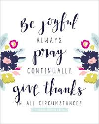 be joyful always pray continually give thanks in all