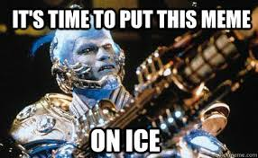 Mr Freeze Meme - it s time to put this meme on ice mr freeze quickmeme