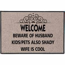 welcome beware of husband kids pets also shady wife cool funny