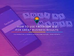 how to use facebook a z for great business results u2014 caution your