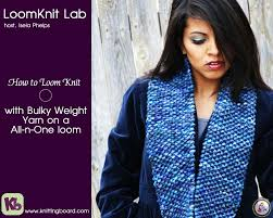 loom knit with bulky weight yarn on a all n one loom youtube