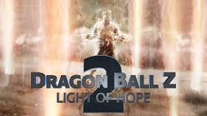 Z Light Dragon Ball Z Light Of Hope 2 Teaser Trailer Fan Film Youtube