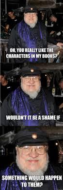 George Rr Martin Meme - george r r martin memes quickmeme