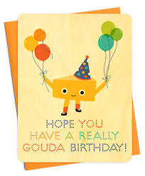 night owl paper goods hope you have a really gouda birthday
