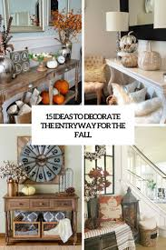 How To Decorate Your Home For Fall 15 Ideas To Decorate The Entryway For The Fall Shelterness