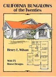 California Bungalow California Bungalow Robert Winter 9780912158853 Amazon Com Books
