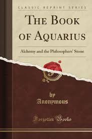 amazon com the book of aquarius alchemy and the philosophers