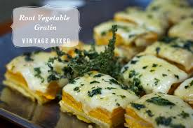 root vegetable gratin recipe vintage mixer