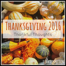 thanksgiving 2016 thankful thoughts flinntrospection