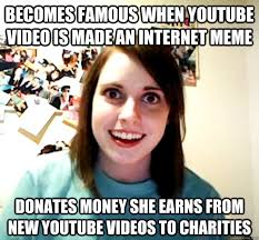 Meme Youtube Videos - becomes famous when youtube video is made an internet meme donates