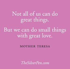 Mother Teresa Quotes On Love by With Great Love Mother Teresa The Silver Pen