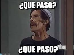Meme Don Ramon - que paso don ramon meme on memegen