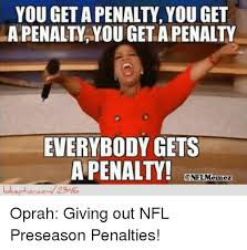 Oprah Meme You Get A - you get apenalty you get everybody gets a penalty nflmlemez oprah