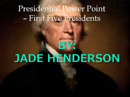 first five presidents presidential power point first five presidents ppt download
