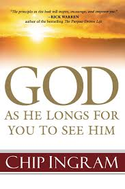 longs god as he longs for you to see him chip ingram 9780801066108