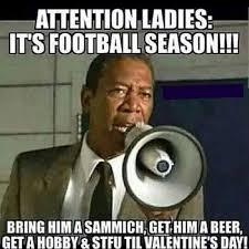 Football Season Meme - attention ladies it s football season realfunny