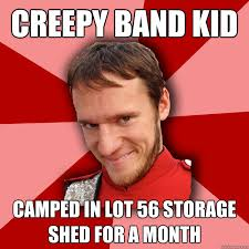 Band Kid Meme - creepy band kid ced in lot 56 storage shed for a month creepy