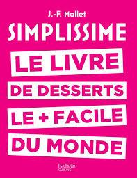 livre de cuisine facile livre simplissime desserts le livre des desserts le facile du