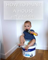 to paint a house with a toddler