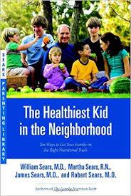 the healthiest kid in the neighborhood ten ways to get your