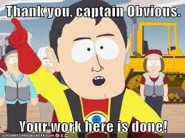 Captain Obvious Meme - captain obvious