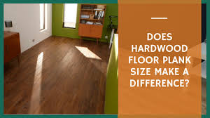 does hardwood floor plank size a difference easiklip floors