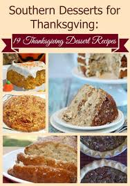 southern desserts for thanksgiving 19 thanksgiving dessert recipes