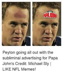Peyton Memes - pizza peyton going all out with the subliminal advertising for papa