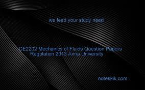 ce2202 mechanics of fluids question papers regulation 2013 anna