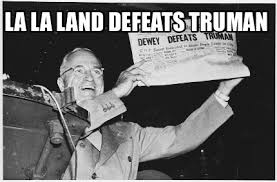 Newspaper Meme Generator - meme creator la la land defeats truman
