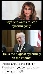 Biggest Internet Memes - says she wants to stop cyberbullying he is the biggest cyberbully