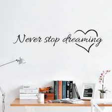 online get cheap study quotes aliexpress com alibaba group never stop dreaming quotes stickers wall stickers for liviing room kids room study room home decor