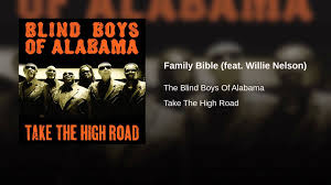 Blind Bible Family Bible Feat Willie Nelson Youtube