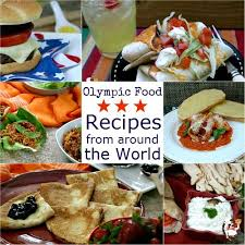 olympic food recipes from around the world olympics food and recipes