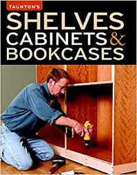 Bookcases Shelves Cabinets Shelves Cabinets U0026 Bookcases Editors Of Fine Woodworking