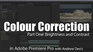 tutorial adobe premiere pro cc 2014 color correction 1 brightness contrast adobe premiere pro tutorial