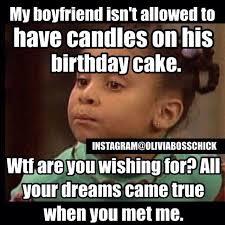 Boyfriend Birthday Meme - pin by diane sylvia woods on birthday pinterest humor laughter