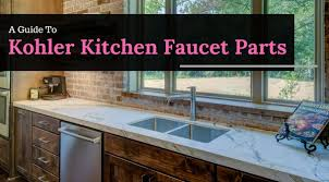 kohler kitchen faucets parts a guide to kohler kitchen faucet parts appliances for