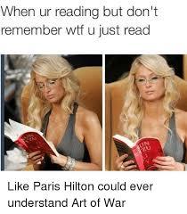 Paris Hilton Meme - when ur reading but don t remember wtf u just read like paris