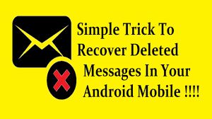 how to restore deleted messages on android how to recover deleted messages in your android mobile