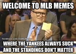 Yankees Suck Memes - mlb memes on twitter retweet if yankees suck mlbmemes http t
