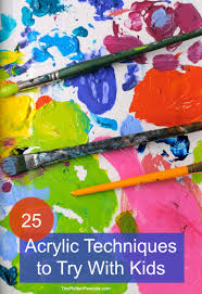 25 acrylic painting techniques to try with kids art for kids and