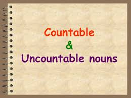 Countable And Uncountable Nouns Explanation Pdf Countable Uncountable Nouns Ppt
