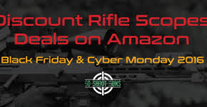 black friday guns 2017 best rifle scopes by price archives go shoot guns